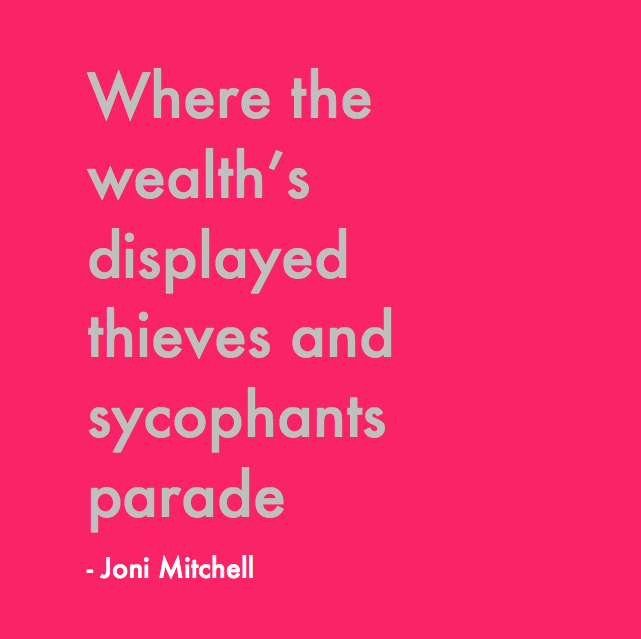 where-the-wealth_s-displayed-thieves-and-sycophants-parade-joni-mitchell.png